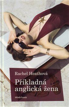 Rachel Heath: Příkladná anglická žena cena od 119 Kč