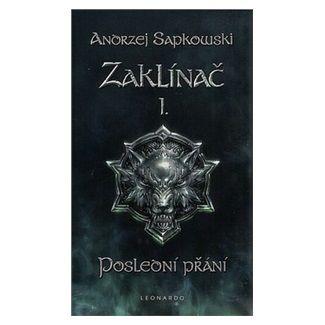 Andrzej Sapkowski: Zaklínač I. Poslední přání cena od 166 Kč