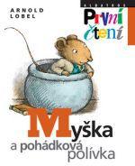 Arnold Lobel: Myška a pohádková polívka cena od 0 Kč