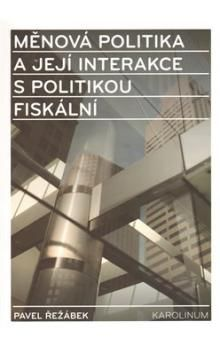 Rudolf Řežábek: Měnová politika a její interakce s politikou fiskální cena od 136 Kč