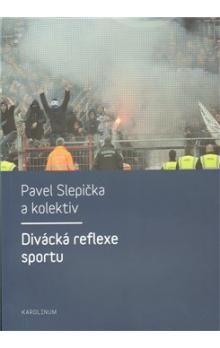 Pavel Slepička: Divácká reflexe sportu cena od 150 Kč