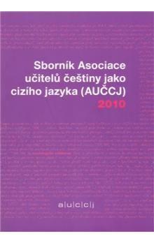 Kateřina Hlínová: Sborník Asociace učitelů češtiny jako cizího jazyka 2010 cena od 80 Kč