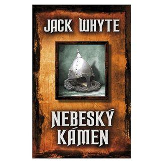 Jack Whyte: Nebeský kámen cena od 239 Kč