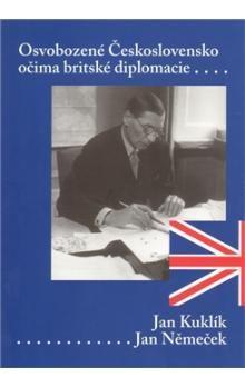 Jan Němeček, Jan Kuklík: Osvobozené Československo očima britského diplomata cena od 303 Kč
