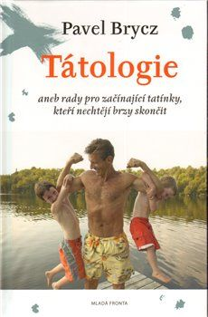 Pavel Brycz, Filip Raif: Tátologie - Rady pro začínající tatínky cena od 177 Kč