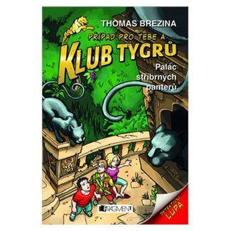 Thomas Brezina: Klub Tygrů 10 – Palác stříbrných panterů cena od 145 Kč