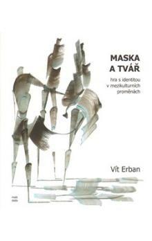 Vít Erban: Maska a tvář cena od 139 Kč