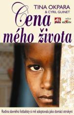 Okpara Tina: Cena mého života cena od 214 Kč