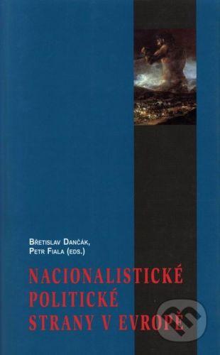 Břetislav Dančák: Nacionalistické politické strany v Evropě cena od 120 Kč