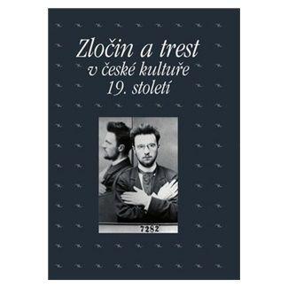 Zločin a trest v české kultuře 19. století cena od 233 Kč
