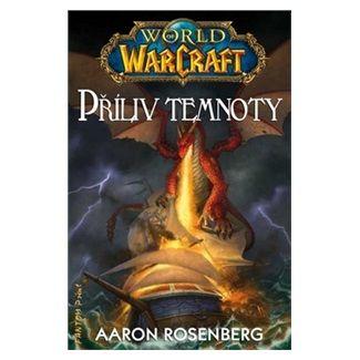 Aaron Rosenberg: World of WarCraft - Příliv temnoty cena od 177 Kč