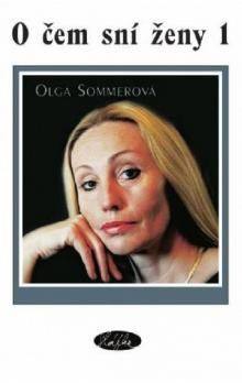 Olga Sommerová: O čem sní ženy 1 (E-KNIHA) cena od 111 Kč