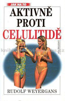 Rudolf Weyergans: Aktivně proti celulitidě cena od 99 Kč