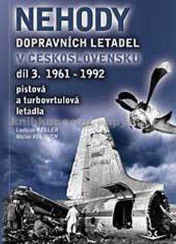 Ladislav Keller, Václav Kolouch: Nehody dopravních letadel v Československu 1961-1992 cena od 304 Kč