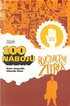 Brian Azzarello, Eduardo Risso: 100 nábojů 4 – Rozčtvrcený zítřek cena od 328 Kč