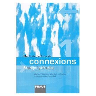 Jana Haiderová: Connexions 1 - Studijní příručka cena od 104 Kč