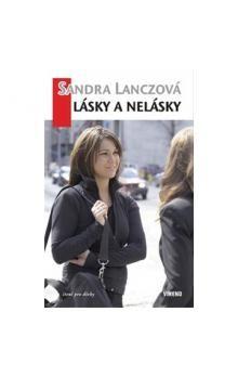 Sandra Lanczová: Lásky a nelásky - Sandra Lanczová cena od 129 Kč