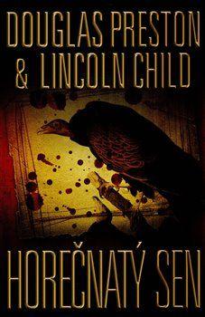 Lincoln Child, Douglas Preston: Horečnatý sen cena od 129 Kč