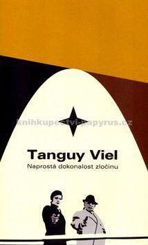 Tanguy Viel, Martin Vančát: Naprostá dokonalost zločinu cena od 127 Kč