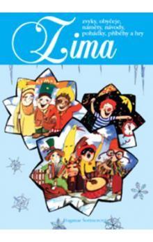 Dagmar Šottnerová: Zima - zvyky, obyčeje,náměty,návody,pohádky,příběhy a hry cena od 104 Kč