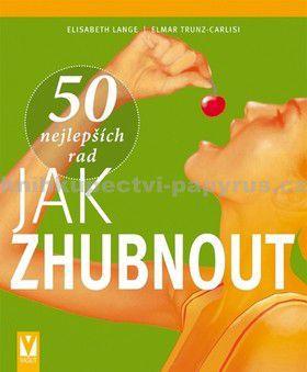 Elisabeth Lange, Elmar Trunz-Carlisi: 50 nejlepších rad jak zhubnout cena od 105 Kč