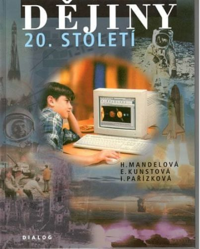 Kolektiv, Mandelová H.: Dějiny 20.století cena od 169 Kč