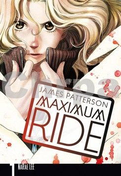 James Patterson, Lee NaRae: Maximum Ride: Manga 1 cena od 0 Kč