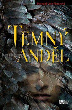 Meredith Ann Pierce: Temný anděl cena od 67 Kč