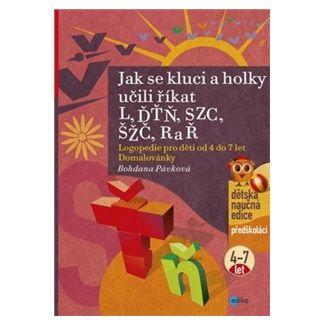 Bohdana Pávková, Richard Šmarda: Jak se kluci a holky učili říkat L, ĎŤŇ, CSZ, ČŠŽ, R a Ř cena od 114 Kč