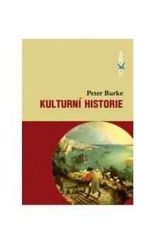 Peter Burke: Kulturní historie cena od 180 Kč