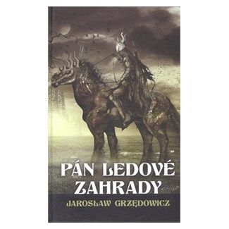 Jaroslaw Grzedowicz: Pán ledové zahrady 1. cena od 186 Kč