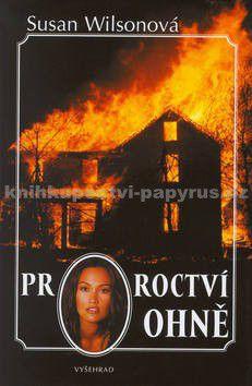 Susan Wilsonová: Proroctví ohně cena od 59 Kč