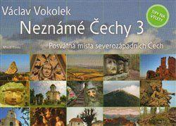 Václav Vokolek: Neznámé Čechy 3 - Posvátná místa severozápadních Čech cena od 263 Kč