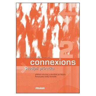 Jana Haiderová: Connexions 2 - Studijní příručka cena od 106 Kč