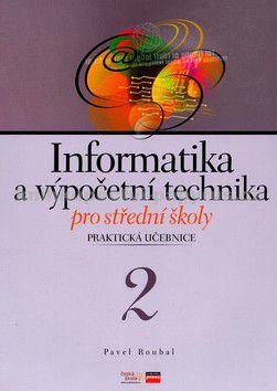 Pavel Roubal: Informatika a výpočetní technika pro střední školy cena od 104 Kč