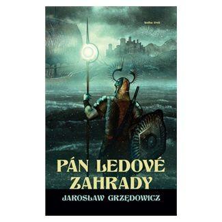Jaroslaw Grzedowicz: Pán ledové zahrady 3. cena od 191 Kč