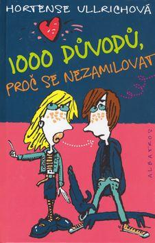 Hortense Ullrich: 1000 důvodů, proč se (ne)zamilovat - Hortense Ullrich cena od 0 Kč