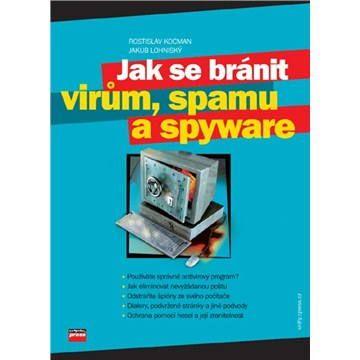 Rostislav Kocman, Jakub Lohniský: Jak se bránit virům, spamu a spyware cena od 102 Kč