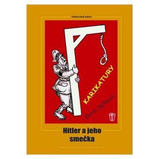 Boris Jefimov: Hitler a jeho smečka cena od 155 Kč