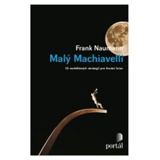 Frank Naumann: Malý Machiavelli cena od 131 Kč