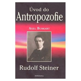 Alex Burkart: Úvod do antropozofie cena od 186 Kč