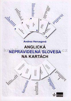 Andrea Hercegová: Anglická nepravidelná slovesa na kartách cena od 44 Kč