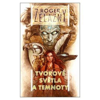 Roger Zelazny: Tvorové světla a temnoty cena od 115 Kč