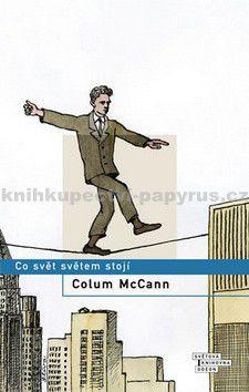 Colum McCann: Co svět světem stojí cena od 0 Kč