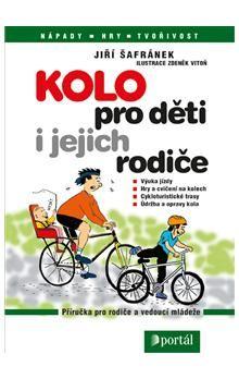 Jiří Šafránek: Kolo pro děti i jejich rodiče cena od 139 Kč