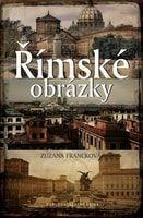 Zuzana Francková: Římské obrázky cena od 59 Kč