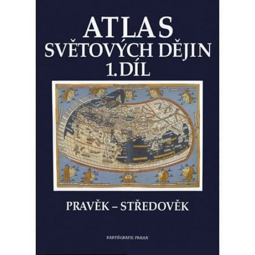 Kartografie PRAHA Atlas světových dějin 1. díl cena od 97 Kč