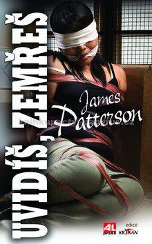 James Patterson: Uvidíš, zemřeš cena od 249 Kč