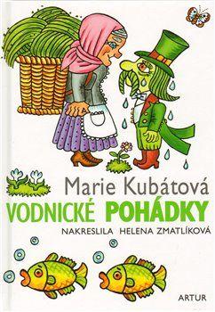 Marie Kubátová, Helena Zmatlíková: Vodnické pohádky - 2. vydání cena od 137 Kč
