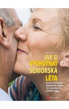 Tamara Tošnerová: Jak si vychutnat seniorská léta cena od 155 Kč